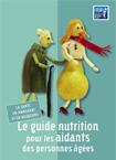 La santé en mangeant et en bougeant. Le guide nutrition pour les aidants des personnes âgées