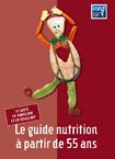 Le guide nutrition à partir de 55 ans. La santé en mangeant et en bougeant