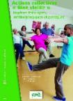 Actions collectives « Bien vieillir ». Repères théoriques, méthodologiques et pratiques
